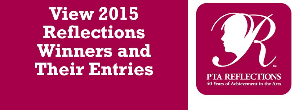 View 2015 Reflections Winners and Their Entries